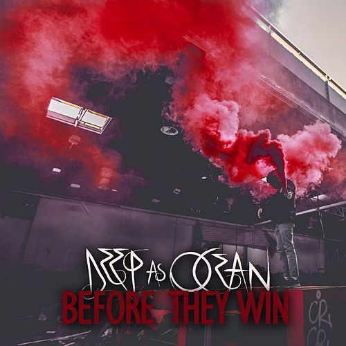 Before They Win by Deep As Ocean