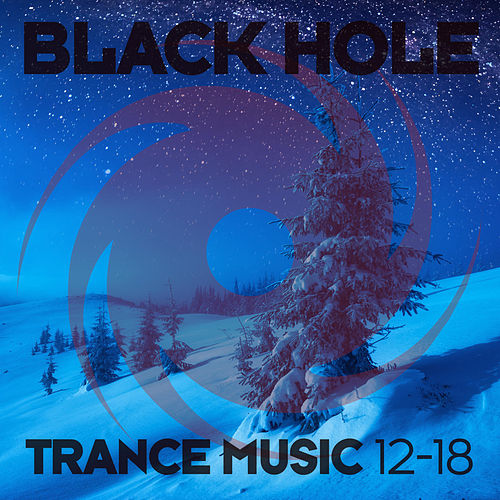 Black Hole Trance Music 12-18 by Various Artists