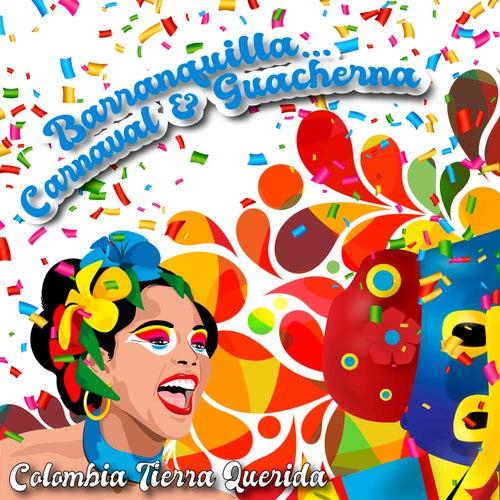 Barranquilla… Carnaval & Guacherna / Colombia Tierra Querida de Various Artists