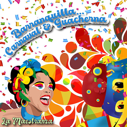 Barranquilla… Carnaval & Guacherna / La Maestranza de Various Artists
