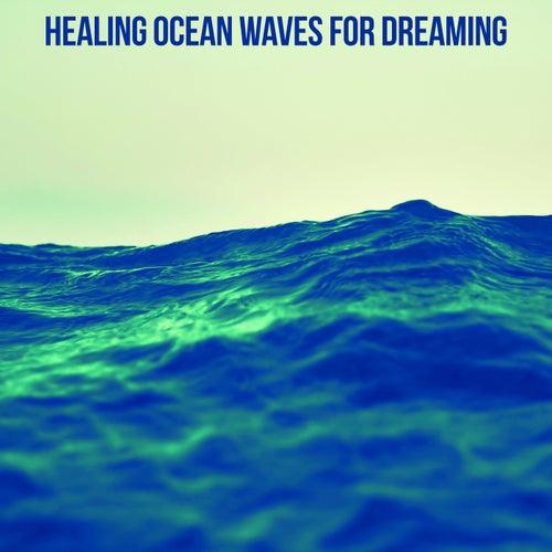 Healing Ocean Waves for Dreaming by Ocean Sounds (1)