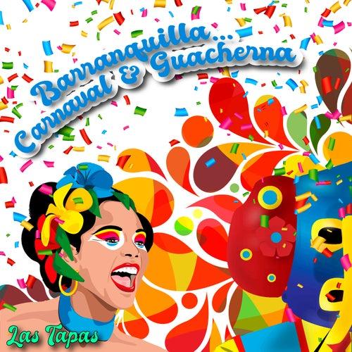 Barranquilla… Carnaval & Guacherna / Las Tapas de Various Artists