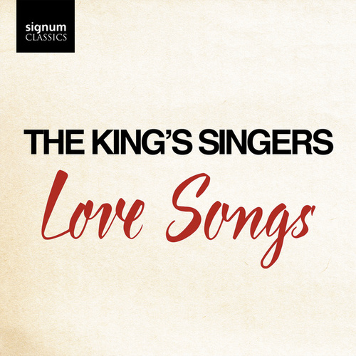 Love Songs von King's Singers