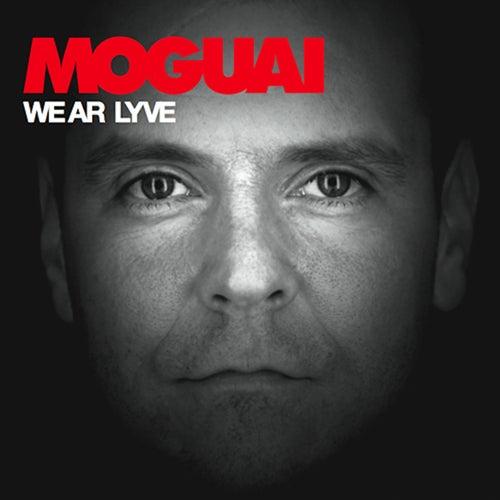 We Ar Lyve von Moguai