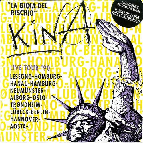 La gioia del rischio (Live tour '90) van Kina