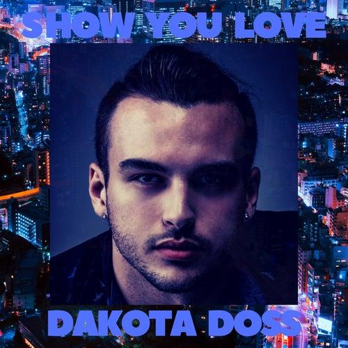 Show You Love by Dakota Doss