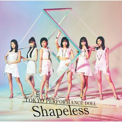 Shapeless von 東京パフォーマンスドール  (2014~)