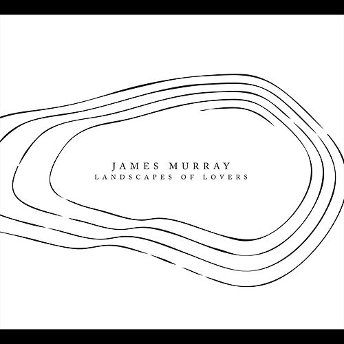 Landscapes of Lovers by James Murray