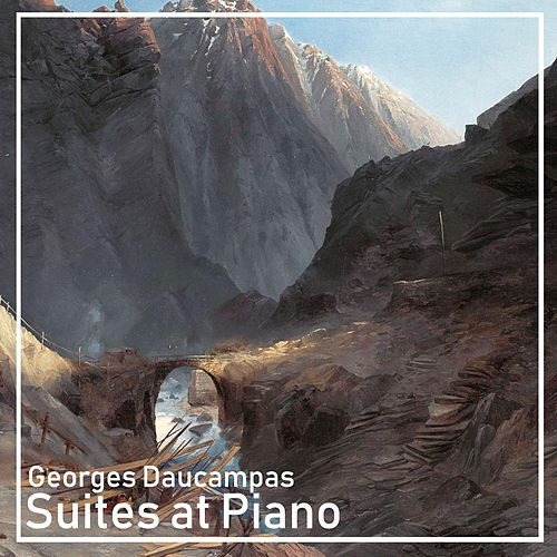 Suites at Piano von Georges Daucampas