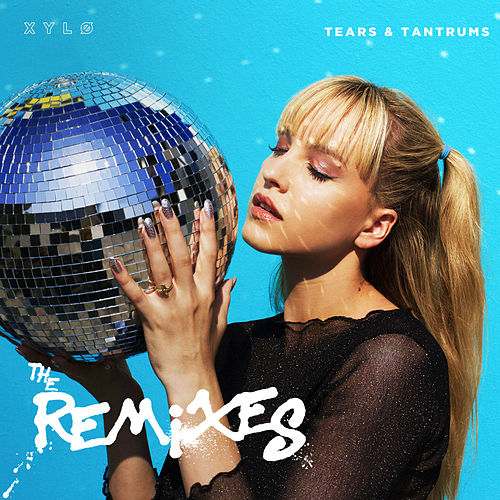 Tears & Tantrums by XYLØ