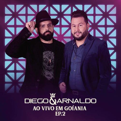 Ao Vivo em Goiânia (EP 2) de Diego & Arnaldo