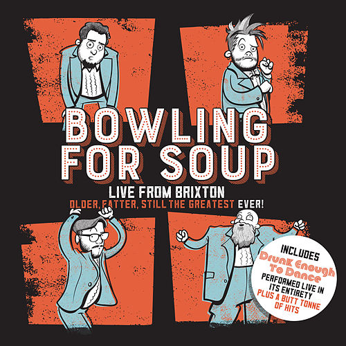 Older, Fatter, Still the Greatest Ever (Live from Brixton) by Bowling For Soup