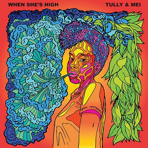 When She's High by Tully