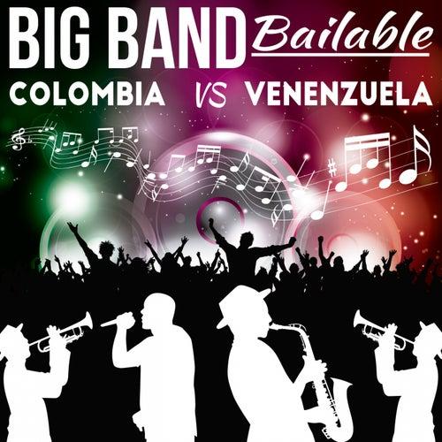 Big Band Bailable (Colombia vs. Venezuela) de Various Artists
