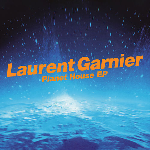 Planet House - EP de Laurent Garnier