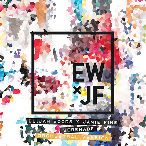 Serenade (Orchestral Version) by Elijah Woods x Jamie Fine