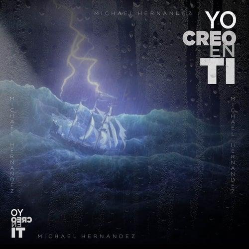 Yo Creo En Ti by Michael Hernandez