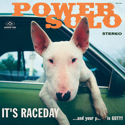 It's Raceday... And Your Pu..Y Is Gut!!! by Powersolo