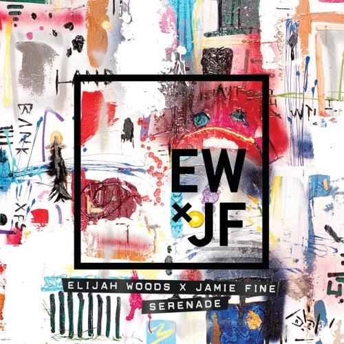 Serenade by Elijah Woods x Jamie Fine