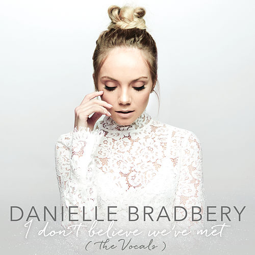 I Don't Believe We've Met (The Vocals) de Danielle Bradbery