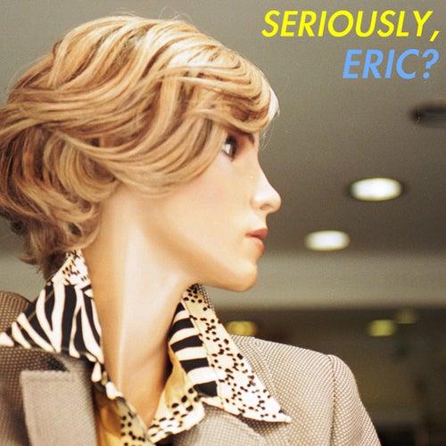 Seriously, Eric? #1 de Various Artists