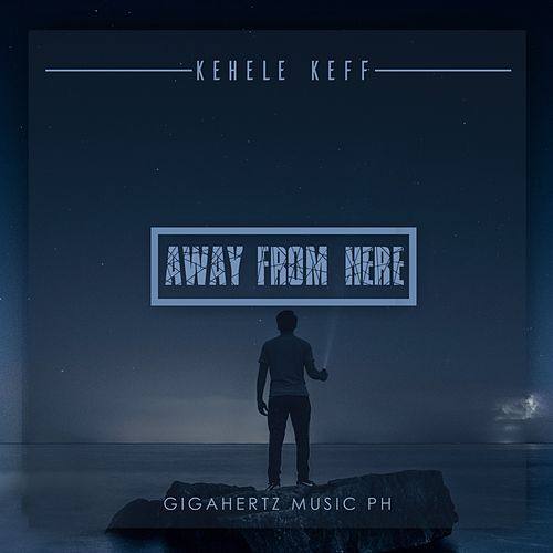 Away from Here by Kehele Keff