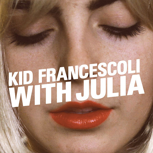 With Julia de Kid Francescoli