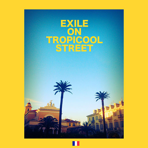 Exile on Tropicool Street von Various Artists