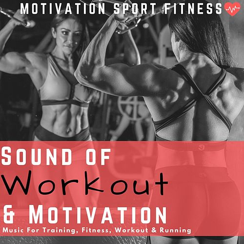 Sound of Workout & Motivation (Music for Training, Fitness, Workout & Running) de Motivation Sport Fitness