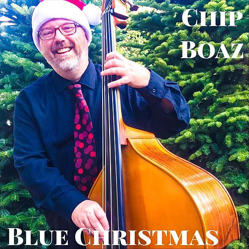 Blue Christmas by Chip Boaz