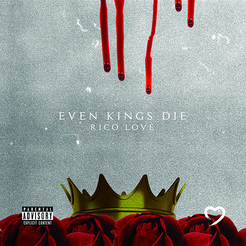 Even Kings Die de Rico Love