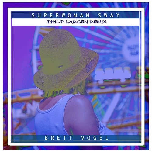 Superwoman Sway (Philip Larsen Remix) de Brett Vogel