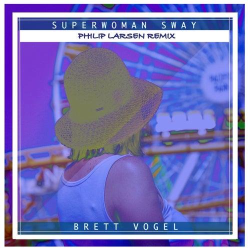 Superwoman Sway (Philip Larsen Remix) von Brett Vogel