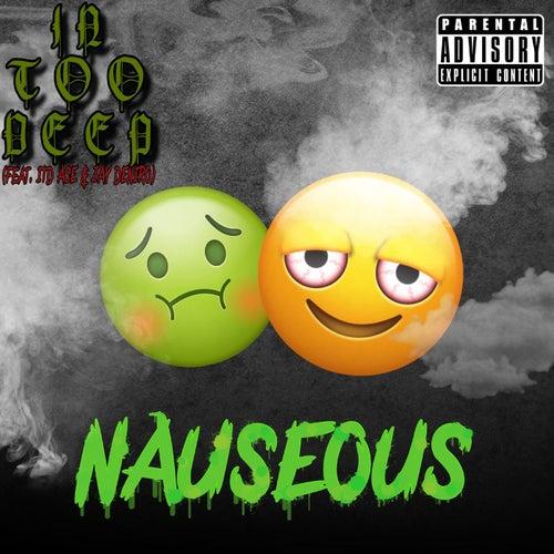 Nauseous von In Too Deep