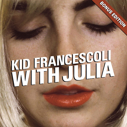 With Julia (Bonus Edition) von Kid Francescoli