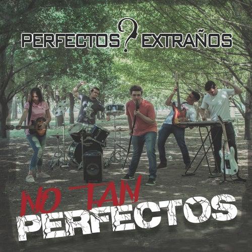 No Tan Perfectos de Perfectos Extraños
