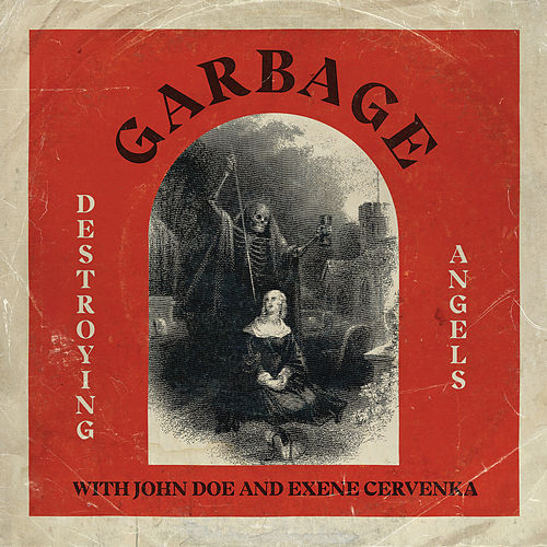 Destroying Angels / Starman by Garbage