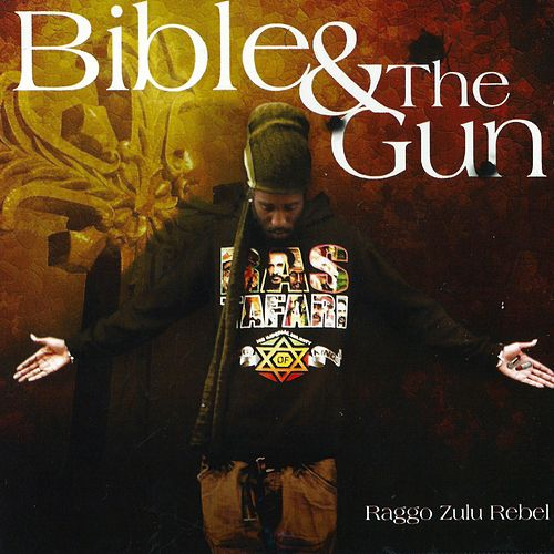 Bible & the Gun von Raggo Zulu Rebel