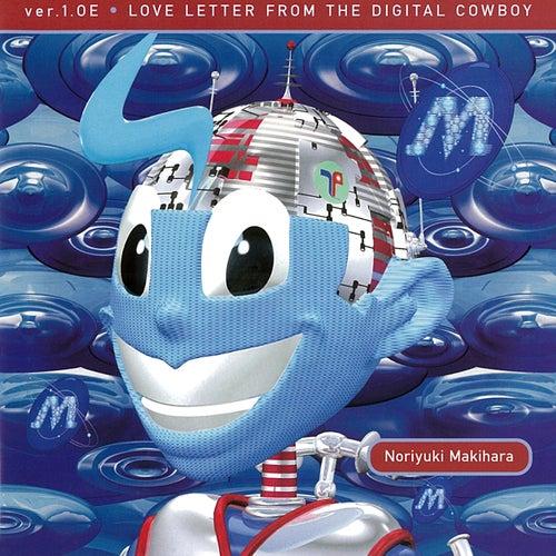 Ver.1.0E Love Letter From the Digital Cowboy (2012 Remaster) von Makihara