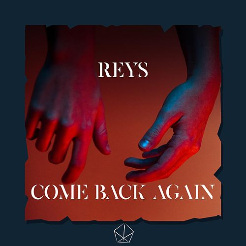 Come Back Again de Reys