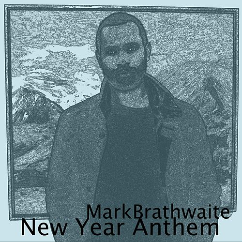 New Year Anthem von Mark Brathwaite