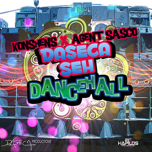 Daseca Seh Dancehall by Agent Sasco aka Assassin
