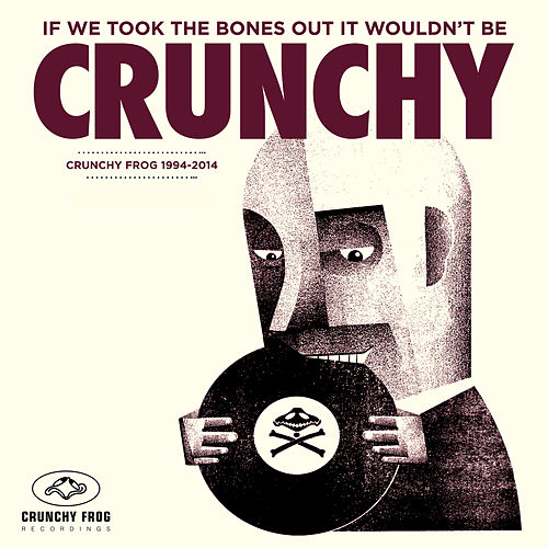 If We Took the Bones out It Wouldn't Be Crunchy von Various Artists