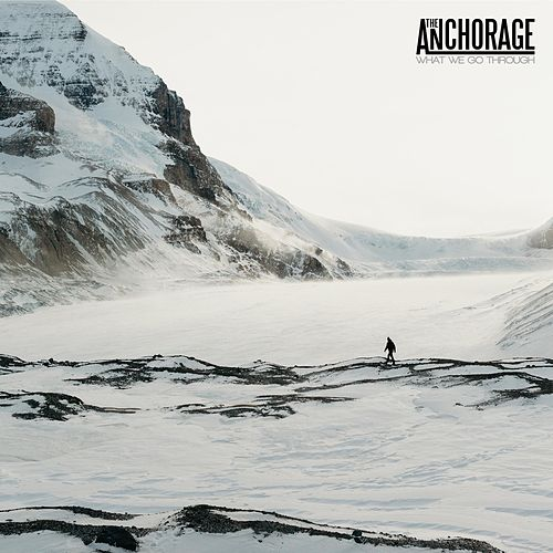 What We Go Through by Anchorage