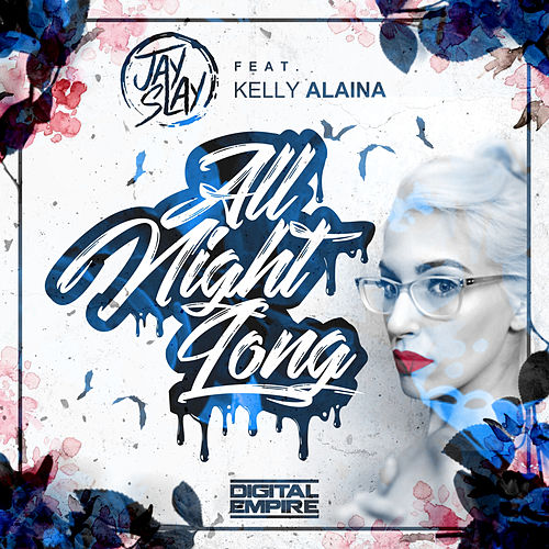All Night Long (feat. Kelly Alaina) by Jay Slay