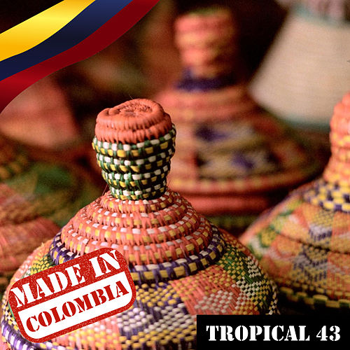 Made In Colombia / Tropical / 43 by Various Artists
