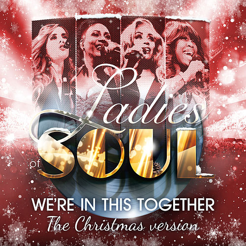 We're In This Together (The Christmas Version) by Ladies of Soul