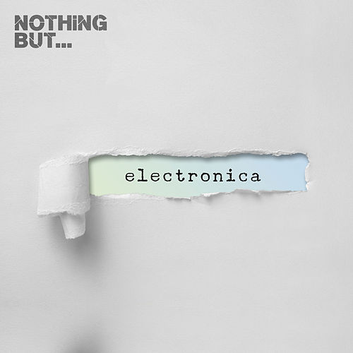 Nothing But... Electronica, Vol. 13 - EP de Various Artists