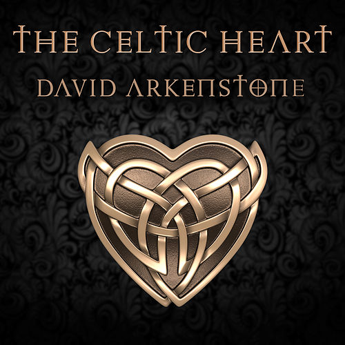 The Celtic Heart by David Arkenstone