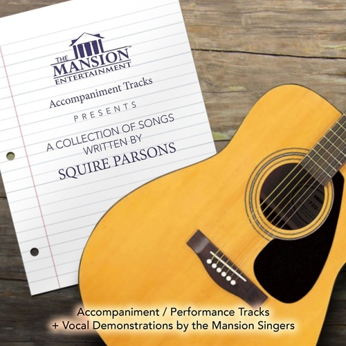 A Collection of Songs Written by Squire Parsons by Mansion Accompaniment Tracks